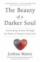 The Beauty of A Darker Soul