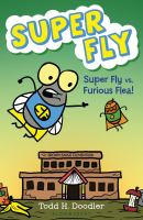 Super Fly Vs. Furious Flea!