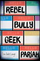 Rebel, Bully, Geek, Pariah - Lange, Erin Jade