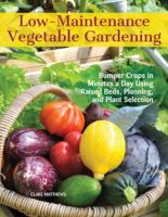 Low-maintenance Vegetable Gardening
