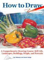 How to draw : a comprehensive drawing course: still life, landscapes, buildings, people, and portraits