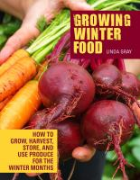 Growing winter food : how to grow, harvest, store, and use produce for the winter months