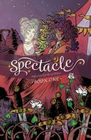SPECTACLE, VOLUME 1 [graphic Novel]