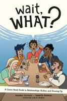 Cover of Wait, What? : A Comic Book
