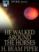 He Walked Around the Horses