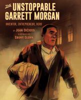 The Unstoppable Garrett Morgan