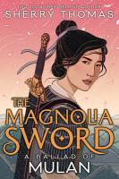 The magnolia sword : a ballad of Mulan