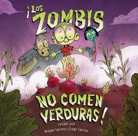 Los zombis no comen verduras!