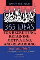 365 Ideas for Recruiting, Retaining, Motivating and Rewarding your Volunteers