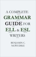 A Complete Grammar Guide for ELL & ESL Writers