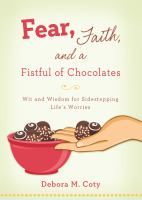 Fear, Faith, and A Fistful of Chocolates