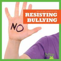 Resisting Bullying
