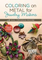 Coloring on Metal for Jewelry Makers