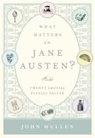 What matters in Jane Austen? : twenty crucial puzzles solved