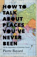 How to Talk About Places You've Never Been