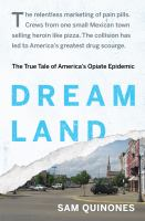 Dreamland the Story of America's New Opiate Epidemic