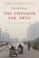 Emperor Far Away : Travels Through China's Borderlands