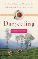 Darjeeling: The Colorful and Precarious Fate of the World's Greatest Tea