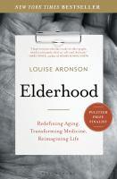 ELDERHOOD : REDEFINING AGING, TRANSFORMING MEDICINE, REIMAGINING LIFE
