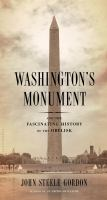 Washington's Monument and the Fascinating History of the Obelisk