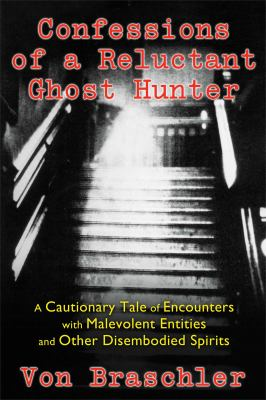 Cover image for Confessions of A Reluctant Ghost Hunter