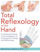 Total reflexology of the hand : an advanced guide to the integration of craniosacral therapy and reflexology