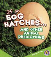 If An Egg Hatches-- and Other Animal Predictions