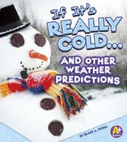 If It's Really Cold-- and Other Weather Predictions