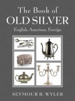 The book of old silver : English, American, Foreign