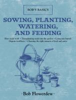 Sowing, Planting, Watering, and Feeding
