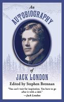 An autobiography of Jack London