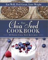 The Chia Seed Cookbook