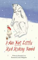 I Am Not Little Red Riding Hood!