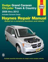 Dodge Grand Caravan Chrysler Town & Country Automotive Repair Manual / by Jeff Killingsworth and John H Haynes