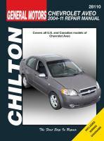 Chilton's General Motors Chevrolet Aveo 2004-11 Repair Manual