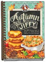 Autumn in a jiffy : [all your favorite flavors of Fall in over 200 fast-fix, family-friendly recipes!].