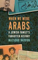 When We Were Arabs
