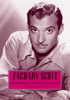Zachary Scott : Hollywood's Sophisticated Cad