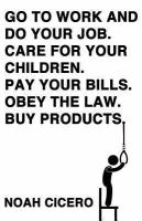 Go To Work And Do Your Job. Care For Your Children. Pay Your Bills. Obey The Law. Buy Products