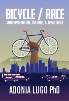 Bicycle / Race: Transportation, Culture, & Resistance