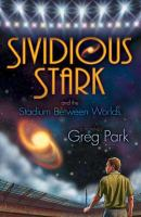 Sividious Stark and the Stadium Between Worlds