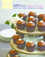 DIY bride : cakes & sweets : create your dream wedding on a budget