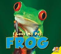 I Love My Pet Frog