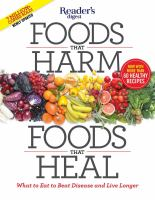 Foods that harm, foods that heal : what to eat to beat disease and live longer