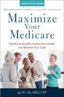 Maximize Your Medicare, 2020-2021 : Qualify for Benefits, Protect Your Health, and Minimize Your Costs