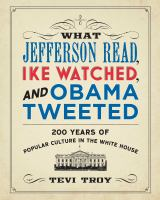 What Jefferson Read, Ike Watched and Obama Tweeted