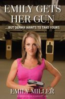 Emily Gets Her Gun-- but Obama Wants to Take Yours