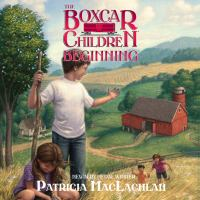 The Boxcar children beginning : the Aldens of Fair Meadow Farm