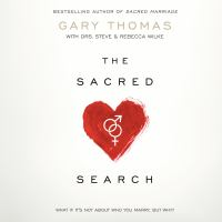 The Sacred Search : What If It's Not About Who You Marry, but Why?