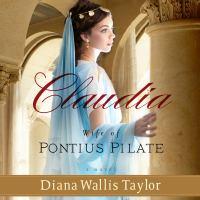 Claudia, Wife of Pontius Pilate